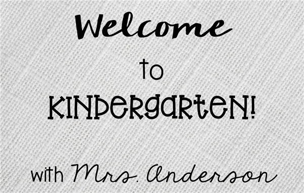 Welcome to kindergarten with Mrs. Anderson!