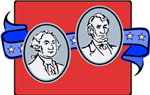 Pictures of George Washington and Abraham Lincoln in front of red sign and blue ribbon with white stars.
